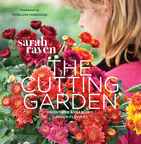Cutting Garden: Growing and Arranging Garden Flowers -