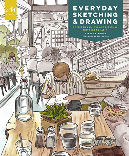 Everyday Sketching and Drawing: Five Steps to a Unique and Personal Sketchbook Habit por S. Reddy
