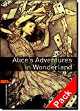 Oxford Bookworms Library: Stage 2: Alice's Adventures in Wonderland Audio CD Pack: 700 Headwords (Oxford Bookworms ELT)