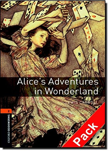 Alice's adventures in wonderland. Oxford bookworms library. Livello 2. Con CD Audio