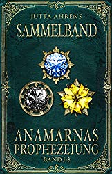 Anamarnas Prophezeiung
