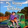 My Happy Birthday - for 4-8 Years Old (Perfect for Bedtime & Young Readers)