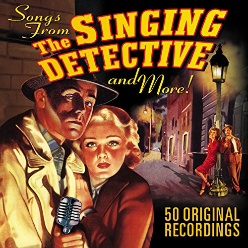 The Singing Detective…songs fr...