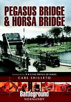 Pegasus Bridge and Horsa Bridge (Battleground) by [Shilleto, Carl]