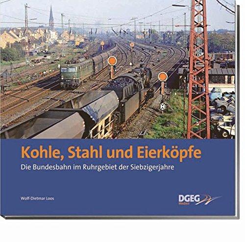 Kohle, Stahl und Eierköpfe: Die Bundesbahn im Ruhrgebiet der Siebzigerjahre D Kohle
