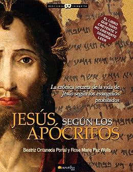 Jesús según los Apócrifos de [Ontaneda, Beatriz, Wells, Rose Marie Paz]