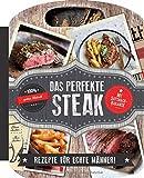 Das perfekte Steak: Für echte Männer - Mit Sattmach-Garantie