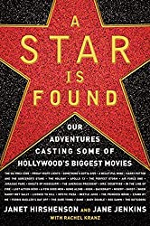 A Star is Found: Our Adventures Casting Some of Hollywood's Biggest Movies by Janet Hirshenson (2007-11-13)