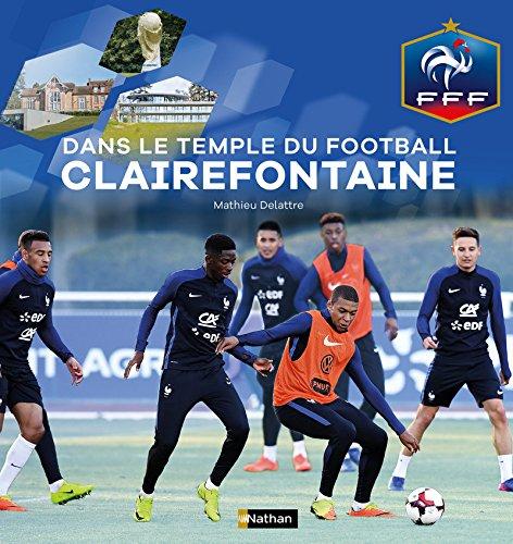 Dans le temple du football à Clairefontaine - Fédération Française de Football- Dès 9 ans por Mathieu Delattre