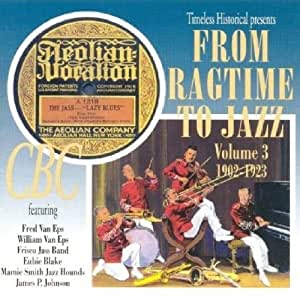 From Ragtime to Jazz, Vol. 3: 1902-1923