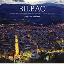 Bilbao - retrato de mi ciudad = nire hiriaren erretratua = portrait