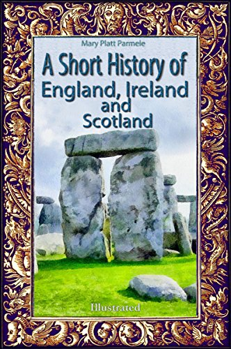 A Short History of England, Ireland and Scotland: Illustrated (History Alive Book 32)