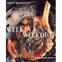 By Simon Hopkinson - Week in Week Out: 52 Seasonal Stories (1st (first) edition)