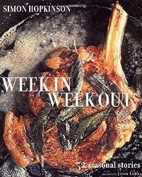 Week in Week Out: 52 Seasonal Stories by Simon Hopkinson (2007-09-21)