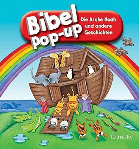 BIbel-Pop-up. Die Arche Noah und andere Geschichten