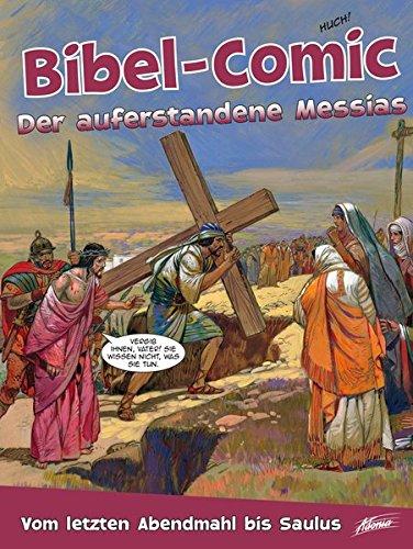 Bibel-Comic - Der auferstandene Messias: Vom letzten Abendmahl bis Saulus
