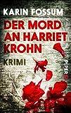 Der Mord an Harriet Krohn: Kriminalroman (Konrad Sejer, Band 7) von Karin Fossum
