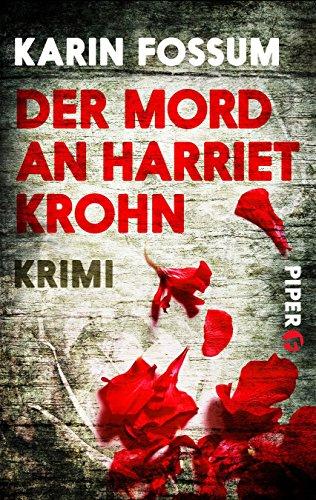 Buchseite und Rezensionen zu 'Der Mord an Harriet Krohn: Kriminalroman (Konrad Sejer, Band 7)' von Karin Fossum