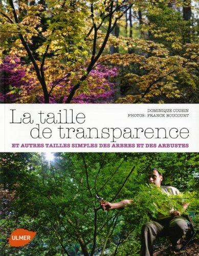 La Taille de transparence et autres tailles simples des arbres et des arbustes par Dominique Cousin