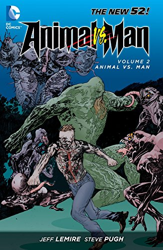 Animal Man TP Vol 2 Animal Vs. Man (Animal Man 2) por Jeff Lemire