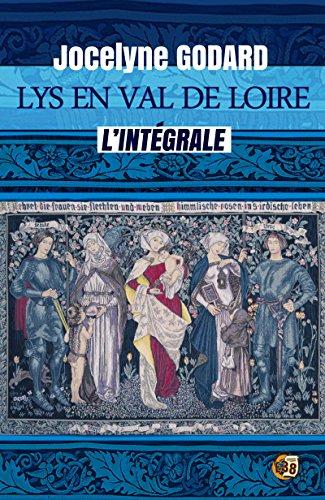 Lys En Val De Loire L Integrale Des 6 Tomes De La Saga Medievale Romans Historiques