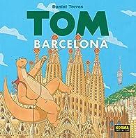 Tom en Barcelona par Daniel Torres
