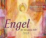 Engel für das ganze Jahr 2018 - Anselm Grün
