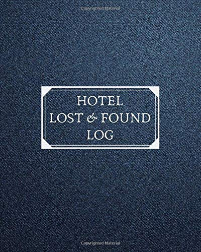 Hotel Lost & Found Log: Organizer Template Journal Log Book Notebook to Record and Keep Track of All Lost & found Items for Office, School, Home, ... 120 Pages (Lost and Found Organiser, Band 15) - Hotel Rack
