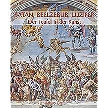 Satan, Beelzebub, Luzifer - Der Teufel in der Kunst