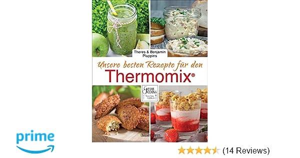 Unsere Besten Rezepte Fur Den Thermomix Amazon De Theres Und