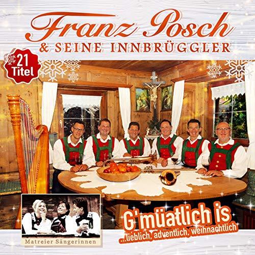 G\'müatlich is... lieblich, adventlich, weihnachtlich; Volksmusik aus Tirol; Weihnacht