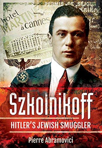 Szkolnikoff: Hitler's Jewish Smuggler