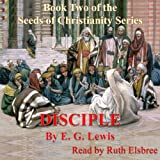 Disciple: The Seeds of Christianity, Book 2