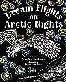Dream Flights on Arctic Nights par Hartman