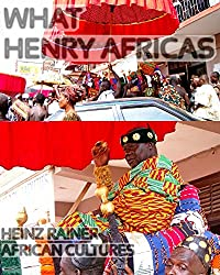 What Henry Africas: Heinz Rainer - African cultures - perilious journeys (English Edition)