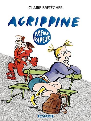 Agrippine - Tome 3 - Agrippine prend vapeur par Claire Bretécher