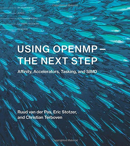Using Openmp: The Next Step: Affinity, Accelerators, Tasking, and Simd (Scientific and Engineering Computation) par Ruud Van Der Pas