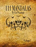111 Mandalas: 111 Mandala designs for inspiration and the purpose of being reproduced as tattoos.
