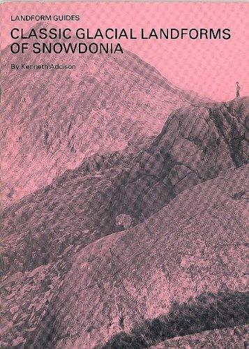 Classic Glacial Landforms of Snowdonia (Landform guides)