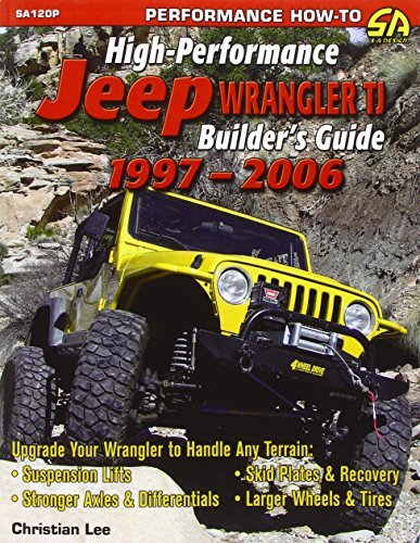 High-Performance Jeep Wrangler Builder's Guide 1997-2006 by Christian Lee (2007-02-12)