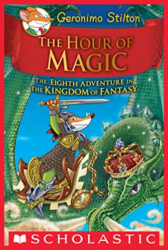 Free and ebook and download  The Hour of Magic (Geronimo Stilton and the Kingdom of Fantasy #8) B01788P5L0 ePub