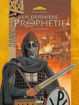 La Dernière Prophétie - Tome 04 : Le Livre interdit