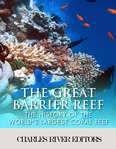 the-great-barrier-reef-the-history-of-the-worlds-largest-coral-reef-english-edition
