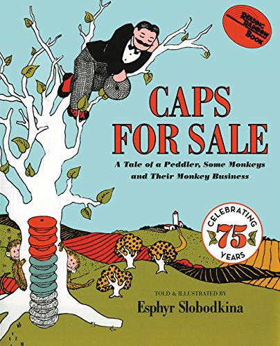 Caps For Sale 75th Anniversary Edition: A Tale of a Peddler, Some Monkeys and Their Monkey Busine (Young Scott Books)