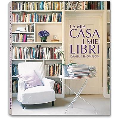 La Mia Casa. I Miei Libri. Ediz. Illustrata