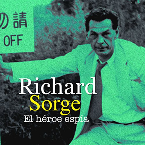 Richard Sorge [Spanish Edition]  Audiolibri