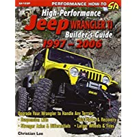 High-Performance Jeep Wrangler Builder's Guide 1997-2006 by