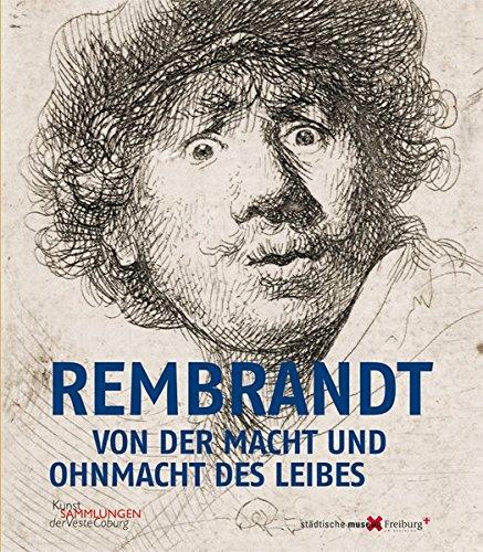 Rembrandt: Von der Macht und Ohnmacht des Leibes. 100 Radierungen