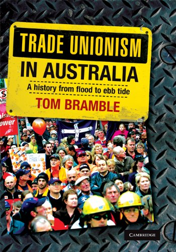 trade-unionism-in-australia-a-history-from-flood-to-ebb-tide