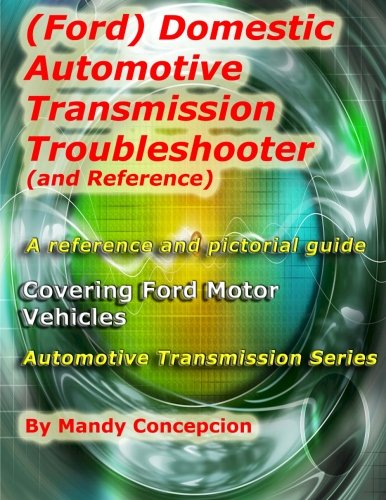 Ford Domestic Automotive Transmission Troubleshooter and Reference: Volume 3